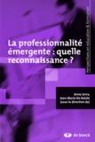 Anne Jorro et Jean-Marie De Ketele - La professionnalité émergente : quelle reconnaissance ?.
