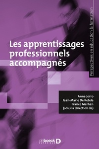 Anne Jorro et Jean-Marie de Kétélé - Les apprentissages professionnels accompagnés.