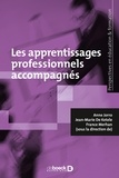 Anne Jorro et Jean-Marie De Ketele - Les apprentissages professionnels accompagnés.