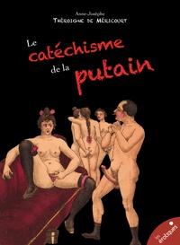 Anne-Joseph Théroigne De Méricourt - Le catéchisme de la putain - ou des jeunes demoiselles qui se décident à cette profession.