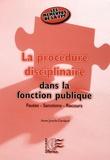 Anne Jourda-Dardaud - La procédure disciplinaire dans la fonction publique - Fautes - Sanctions - Recours.