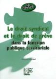 Anne Jourda-Dardaud - Le droit syndical et le droit de grève dans la fonction publique territoriale.