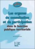 Anne Jourda-Dardaud - Les organes de consultation et de participation dans la fonction publique territoriale.