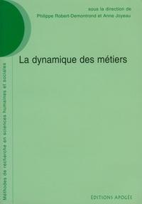 Anne Joyeau et Philippe Robert-Demontrond - La dynamique des métiers.