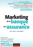 Anne Julien et André Marot - Marketing de la banque et de l'assurance.