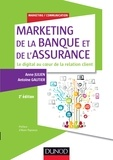 Anne Julien et Antoine Gautier - Marketing de la banque et de l'assurance - Le digital au coeur de la relation client.