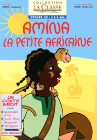Anne Jullig et Anne Maisse - Amina, la petite Africaine.