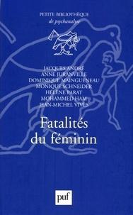 Anne Juranville et  Collectif - Fatalités du féminin.