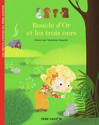 Anne Kalicky et Madeleine Brunelet - Boucle d'Or et les trois ours.