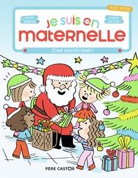 Anne Kalicky et Laure du Faÿ - Je suis en maternelle  : C'est bientôt Noël !.