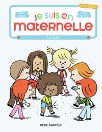 Anne Kalicky et Laure du Faÿ - Je suis en maternelle Tome 4 : Le bobo.