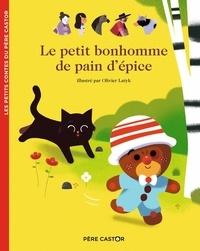 Anne Kalicky et Olivier Latyk - Le petit bonhomme de pain d'épice.