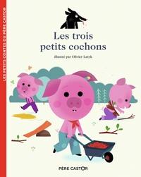Anne Kalicky et Olivier Latyk - Les trois petits cochons.