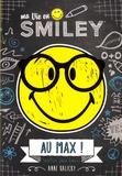 Anne Kalicky - Ma vie en Smiley Tome 4 : Au max ! (enfin, pas loin).