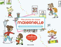 Anne Kalicky et Laure du Faÿ - Mes photos de classe maternelle - Et tous mes souvenirs d'école.