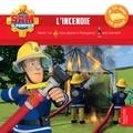 Anne Kalicky - Sam le pompier  : L'incendie.