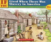 Anne Kamma et Pamela Johnson - If you lived when there was slavery in America.