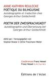 Anne-Kathrin Reulecke - Poétique du bilinguisme - Autobiographie et traduction chez Georges-Arthur Goldschmidt.