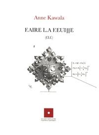 Anne Kawala - Faire la feuille (flf).