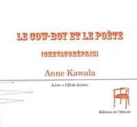 Anne Kawala - Le cow-boy et le poète (chevauchépris) - Partition pour deux interprètes. 1 CD audio