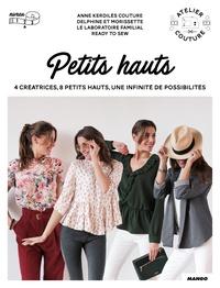 Anne Kerdilès couture et  Delphine et Morissette - Petits hauts - Avec patronts.