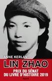 """Anne Kerlan - Lin Zhao - """"Combattante de la liberté""""."""