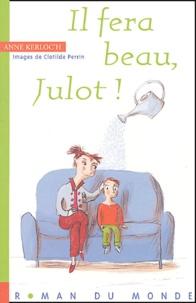 Anne Kerloc'h - Il fera beau, Julot !.