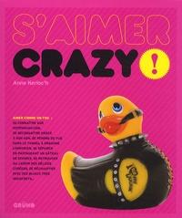 Anne Kerloc'h - S'aimer crazy !.