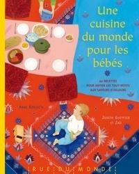 Anne Kerloc'h - Une cuisine du monde pour les bébés.