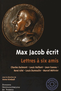 Anne Kimball - Max Jacob écrit - Lettres à six amis.