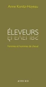 Ebooks magazines téléchargement gratuit pdf Eleveurs  - Femmes et hommes de cheval en francais  9782330120184 par Anne Konitz-Hoyeau