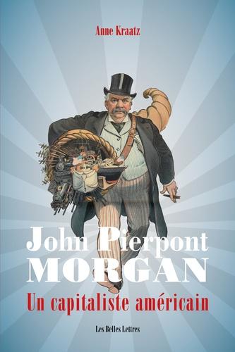 J. P. Morgan. Un capitaliste américain
