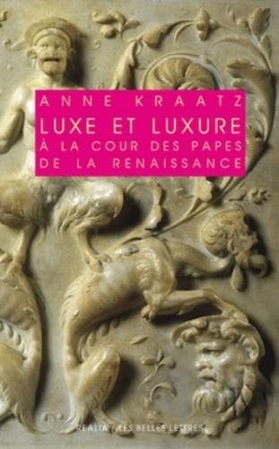 Luxe et luxure à la cour des papes de la Renaissance