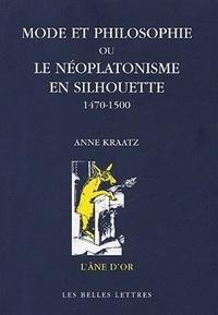 Anne Kraatz - Mode et philosophie ou le néoplatonisme en silhouette 1470-1500.