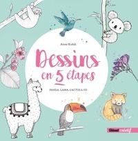 Anne Kubik - Dessins en 5 étapes - Panda, lama, cactus & co.