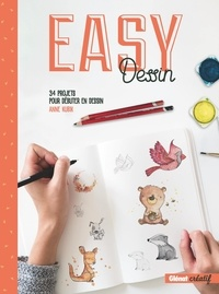 Anne Kubik - Easy dessin - 34 projets pour débuter le dessin.