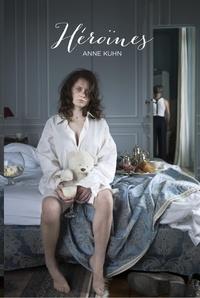 Anne Kuhn - Héroïnes.