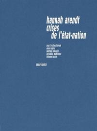 Anne Kupiec et Martine Leibovici - Hannah Arendt, crises de l'Etat-nation - Pensées alternatives.