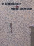 Anne Kupiec et David Munnich - La bibliothèque de Miguel Abensour.