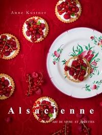 Anne Kustner - Alsacienne - Art de vivre & recettes.