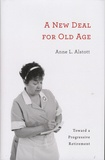 Anne-L Alstott - A New Deal for Old Age - Toward a Progressive Retirement.