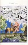 Anne Labbé - Asgrim et le cheval dérobé aux dieux.