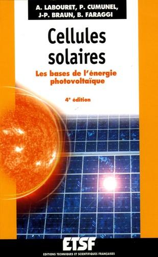 Anne Labouret et Pascal Cumunel - Cellules solaires - Les bases de l'énergie photovoltaïque.