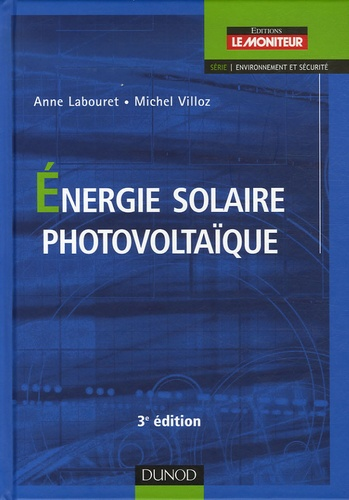 Anne Labouret et Michel Villoz - Energie solaire photovoltaïque.
