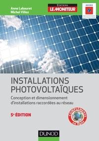 Anne Labouret et Michel Villoz - Installations photovoltaïques - 5e éd. - Conception et dimensionnement d'installations raccordées au réseau.