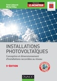 Anne Labouret et Michel Villoz - Installations photovoltaïques - Conception et dimensionnement d'installations raccordées au réseau.