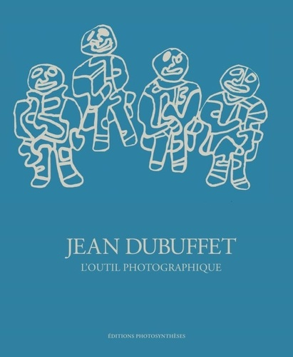 Anne Lacoste et Sam Stourdzé - Jean Dubuffet, l'outil photographique.