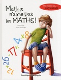 Anne Lafay et Annie Boulanger - Mathis n'aime pas les maths !.
