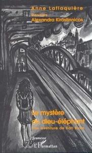 Anne Laflaquière - Le mystère du dieu-éléphant : une aventure de Kati Bulle.