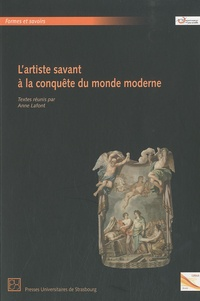 Anne Lafont - L'artiste savant à la conquête du monde moderne.